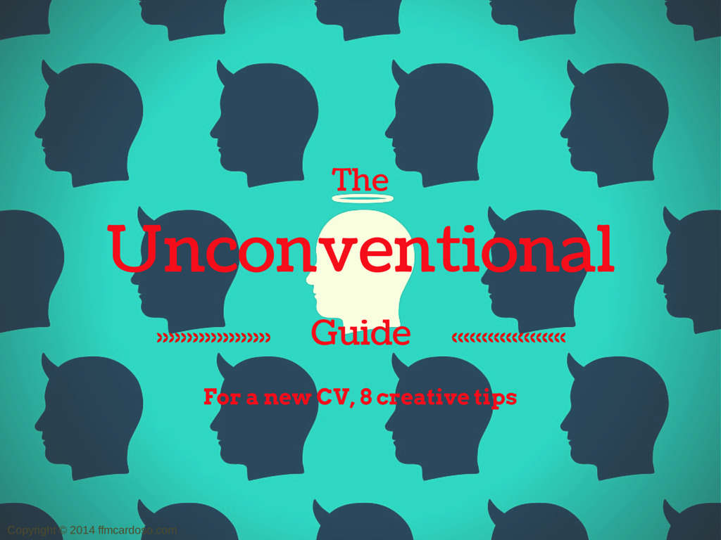 The Unconventional guide for a new CV, 8 creative tips | Francisco ...