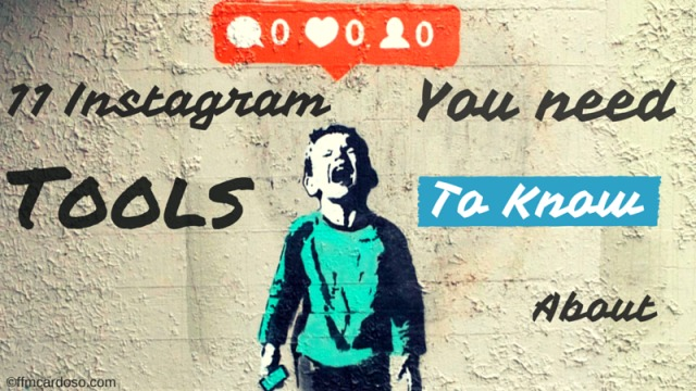 11-Instagram-tools-you-need-to-know-about