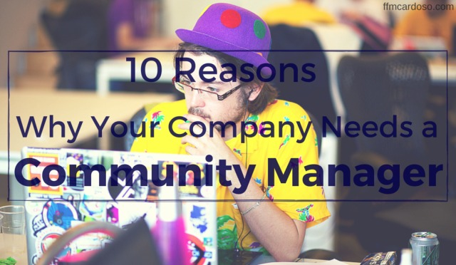 10-reasons-why-your-company-needs-a-community-manager