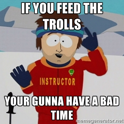 feeding the trolls